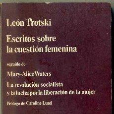 Libros de segunda mano: LEON TROTSKI : ESCRITOS SOBRE LA CUESTIÓN FEMENINA (ANAGRAMA, 1977). Lote 51994466