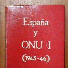 Libros de segunda mano: LIBRO: 'ESPAÑA Y ONU - I (1945-46)' (1978). Lote 52001120