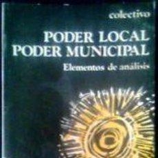 Libros de segunda mano: PODER LOCAL, PODER MUNICIPAL: ELEMENTOS DE ANÁLISIS - COLECTIVO. Lote 46731506