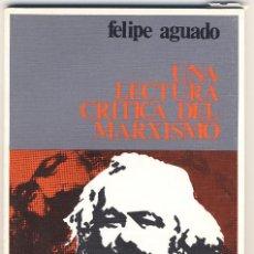 Libros de segunda mano: UNA LECTURA CRÍTICA DEL MARXISMO - AGUADO HERNÁNDEZ, FELIPE. Lote 46731562