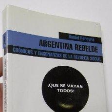 Libros de segunda mano: ARGENTINA REBELDE - DANIEL PEREYRA. Lote 52430971