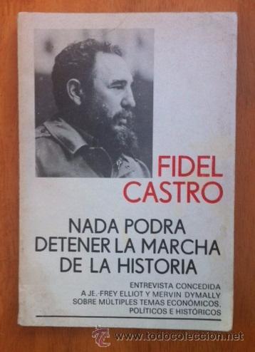 FIDEL CASTRO - NADA PODRÁ DETENER LA MARCHA DE LA HISTORIA - EDITORA POLÍTICA, CUBA, 1985 (Libros de Segunda Mano - Pensamiento - Política)