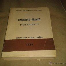 Libros de segunda mano: FRANCISCO FRANCO .PENSAMIENTO . VOLUMEN I . AÑO 1959. Lote 52689662