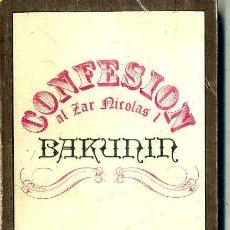 Libros de segunda mano: BAKUNIN : CONFESIÓN AL ZAR NICOLÁS I (MALDOROR LABOR, 1976). Lote 52692569
