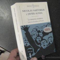 Libros de segunda mano: LA MEMORIA INSUMISA : SOBRE LA DICTADURA DE FRANCO SARTORIUS, NICOLAS; ALFAYA, JAVIER, CRITICA POLIT. Lote 52735629