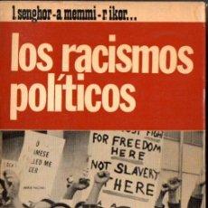 Libros de segunda mano: SENGHOR / MEMMI / IKOR : LOS RACISMOS POLÍTICOS (NOVA TERRA, 1968). Lote 52911772
