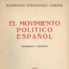 Libros de segunda mano: RAIMUNDO FERNÁNDEZ-CUESTA. EL MOVIMIENTO POLÍTICO ESPAÑOL. DISCURSOS Y ESCRITOS. MADRID, 1952.. Lote 51452245