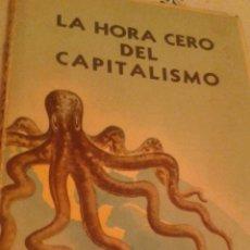 Libros de segunda mano: LA HORA CERO DEL CAPITALISMO. Lote 53033388