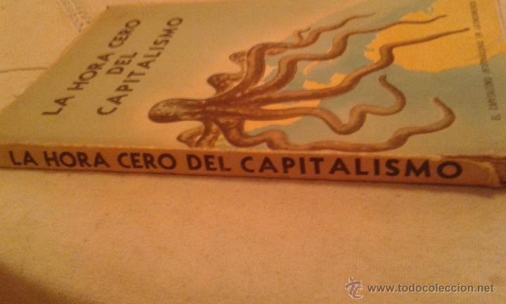 Libros de segunda mano: LA HORA CERO DEL CAPITALISMO - Foto 2 - 53033388