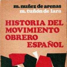 Libros de segunda mano: HISTORIA DEL MOVIMIENTO OBRERO ESPAÑOL. - NUÑEZ DE ARENAS/TUÑON DE LARA. Lote 53040271