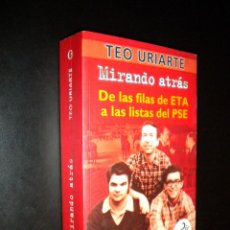 Libros de segunda mano: MIRANDO ATRAS DE LAS FILAS DE ETA A LAS LISTAS DEL PSE / TEO URIARTE. Lote 53100797