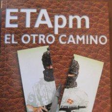 Libros de segunda mano: ETA (PM) EL OTRO CAMINO / GIOVANNI GIACOPUZZI / COLECCIÓN ORREAGA / TXALAPARTA. Lote 53106851