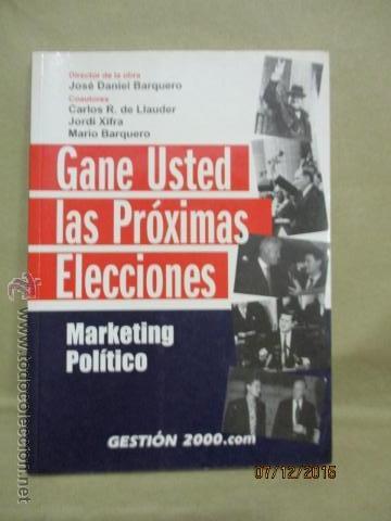 GANE USTED LAS PRÓXIMAS ELECCIONES: MARKETING POLÍTICO - BARQUERO CABRERO, JOSÉ DANIEL (Libros de Segunda Mano - Pensamiento - Política)
