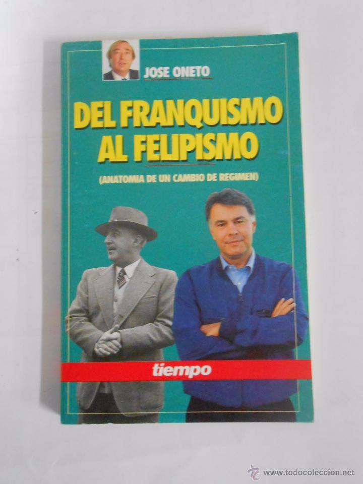 del franquismo al felipismo. anatomia de un cam - Comprar Libros de ...