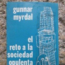 Libros de segunda mano - EL RETO A LA SOCIEDAD OPULENTA - GUNNAR MYRDAL, EDI FONDO CULTURA ECONOMICA 1964 222PAG 17CM - 53374275
