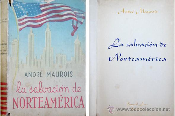 MAUROIS, ANDRÉ. LA SALVACIÓN DE NORTEAMÉRICA... 1944. (Libros de Segunda Mano - Pensamiento - Política)