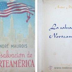 Libros de segunda mano: MAUROIS, ANDRÉ. LA SALVACIÓN DE NORTEAMÉRICA... 1944.. Lote 53656325