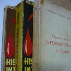 Libros de segunda mano: HISTORIA DE LAS INTERNACIONALES EN ESPAÑA 3V. COMPLETA. MAXIMIANO GARCÍA VENERO (FALANGE, COMUNISMO). Lote 53695173