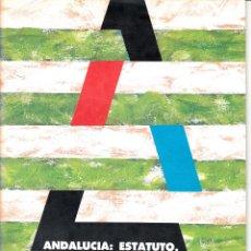 Libros de segunda mano: ANDALUCÍA: ESTATUTO. EDICIÓN CON DIBUJOS E HISTORIA PARA LOS JÓVENES. EDITA:DIR. GRAL DE LA JUVENTUD. Lote 53785114