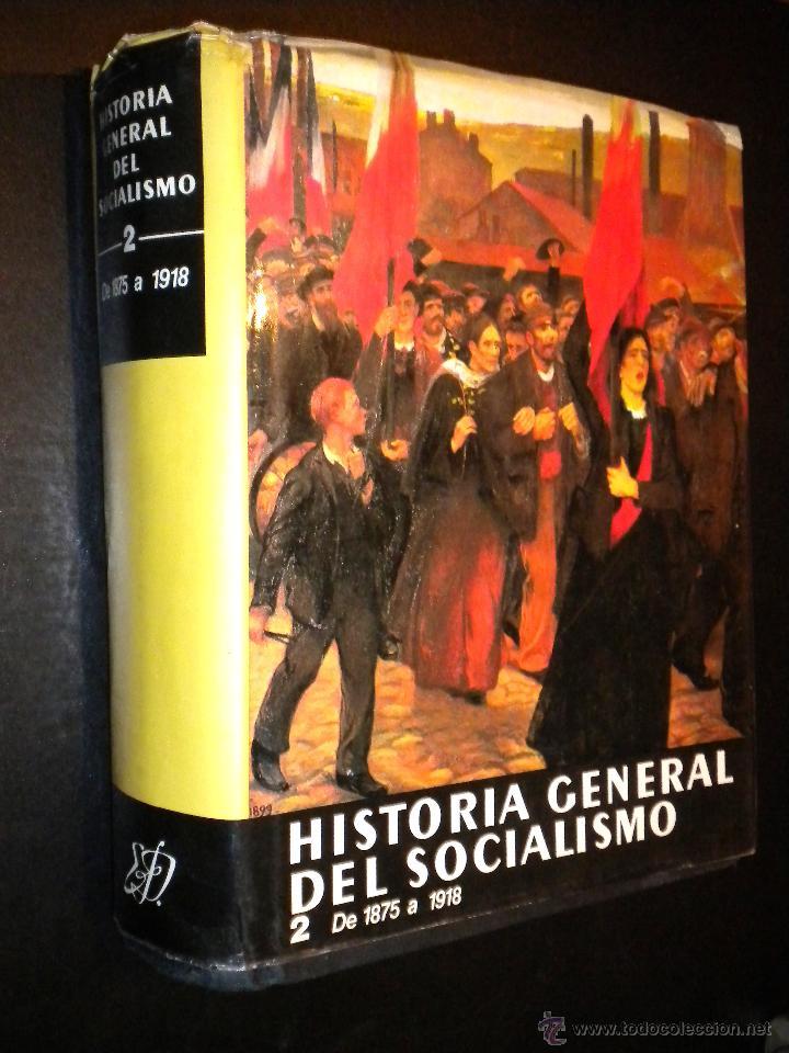 HISTORIA GENERAL DEL SOCIALISMO / 2 / DE 1875 A 1918 / VVAA (Libros de Segunda Mano - Pensamiento - Política)
