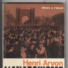 Libros de segunda mano: HENRI ARVON. L'ANARQUISME. ED. 62 1964 1ª EDICIÓ. Lote 54045290
