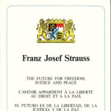 Libros de segunda mano: EL FUTURO ES DE LA LIBERTAD, DE LA JUSTICIA Y DE LA PAZ. FRANZ JOSEF STRAUS.INGLÉS, FRANCÉS,ESPAÑOL. Lote 54061301