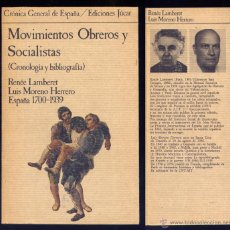 Libros de segunda mano: LAMBERET, R. Y MORENO HERRERO, L. MOVIMIENTOS OBREROS Y SOCIALISTAS. ESPAÑA, 1700-1939. 1985.. Lote 54074736