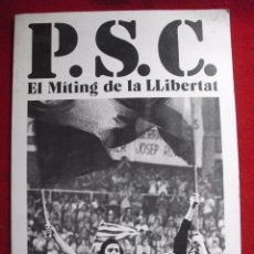Libros de segunda mano: P.S.C. EL MITING DE LA LIBERTAT AL PALAU BLAUGRANA 1976 CON FOTOGRAFIAS . Lote 54137890