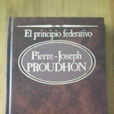 Libros de segunda mano: PIERRE-JOSEPH PROUDHON. EL PRINCIPIO FEDERATIVO. Lote 54175950