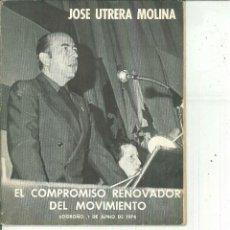 EL COMPROMISO RENOVADOR DEL MOVIMIENTO. José Utrera Molina
