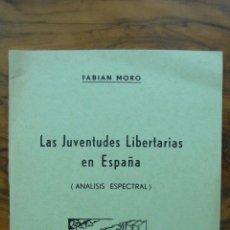 Libros de segunda mano: C.N.T. LAS JUVENTUDES LIBERTARIAS EN ESPAÑA (ANÁLISIS ESPECTRAL). FABIAN MORO. 1970. . Lote 54321483