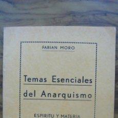 Libros de segunda mano: TEMAS ESENCIALES DEL ANARQUISMO. ESPÍRITU Y MATERIA (ESQUEMA). FABIAN MORO. 1968. . Lote 54321654