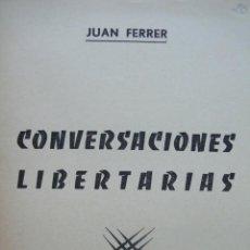 Libros de segunda mano: CONVERSACIONES LIBERTARIAS. JUAN FERRER. 1965. EDICIONES C.N.T. . Lote 54321868