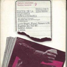 Libros de segunda mano: TEXTOS DE LA IZQUIERDA REVOLUCIONARIA,MAGRI ROMERO,MADRID 1978, DEDALO EDIC. MARXISMO COMUNISMO . Lote 54453318