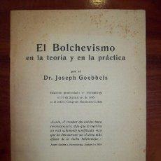 Libros de segunda mano: GOEBBELS, JOSEPH. EL BOLCHEVISMO EN LA TEORÍA Y EN LA PRÁCTICA : DISCURSO PRONUNCIADO EN NUREMBERG . Lote 54630685