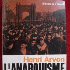 Libros de segunda mano: L'ANARQUISME DE HENRI ARVON 1ª EDICION. Lote 54763858