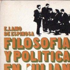 Libros de segunda mano: E. LAMO DE ESPINOSA : FILOSOFÍA Y POLÍTICA EN JULIÁN BESTEIRO (EDICUSA, 1973). Lote 54804992