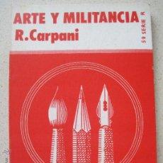 Libros de segunda mano: ARTE Y MILITANCIA, R. CARPANI / EDITORIAL ZERO. Lote 54870200