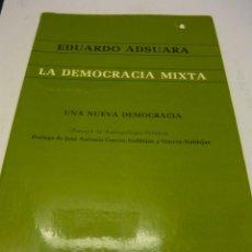 Libros de segunda mano: LA DEMOCRACIA MIXTA. UNA NUEVA DEMOCRACIA. ENSAYO DE ANTROPOLOGÍA POLÍTICA. EDUARDO ADSUARA (FALANGE. Lote 54889173