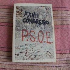 Libros de segunda mano: XXVII / 27 CONGRESO DEL PSOE - EDICION A CARGO DE ALFONSO GUERRA - 324 PAGINAS - 1977. Lote 54941126