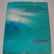 Libros de segunda mano: JOSÉ LUIS MEILÁN GIL. LA CONSTRUCCIÓN DEL ESTADO DE LAS AUTONOMÍAS. UN ENFOQUE PERSONAL. RM73620.. Lote 54950351