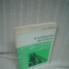 Libros de segunda mano: CLARA MALRAUX: LA CIVILIZACIÓN DEL KIBBUTS. Lote 54925422