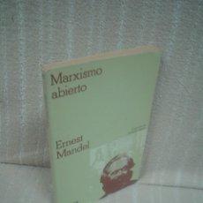 Libros de segunda mano: ERNEST MANDEL: MARXISMO ABIERTO. Lote 54930532