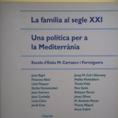 Libros de segunda mano: LA FAMILIA AL SEGLE XXI - ESCOLA D'ESTIU CARRASCO I FORMIGUERA (UDC) - INEHCA 1995, 1ª EDICIÓ (NOU) . Lote 55039198