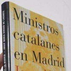 Libros de segunda mano: MINISTROS CATALANES EN MADRID - JOSEP MARIA AINAUD DE LASARTE. Lote 55057069