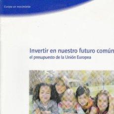 Libros de segunda mano: INVERTIR EN NUESTRO FUTURO COMÚN:: EL PRESUPUESTO DE LA UNIÓN EUROPEA. PUBLICACIONES U.E. 2007. Lote 55059583