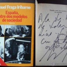 Libros de segunda mano: FRAGA. FIRMADO A MANO POR EL EX MINISTRO DE FRANCO Y FUNDADOR DEL PP MANUEL FRAGA. ESPAÑA MODELOS. Lote 51495552