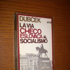 Libros de segunda mano: LA VIA CHECO ESLOVACA AL SOCIALISMO / DUBCEK. Lote 55087082