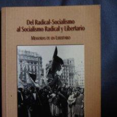 Libros de segunda mano - DEL RADICAL-SOCIALISMO al SOCIALISMO RADICAL y LIBERTARIO. anarquismo - 55099468