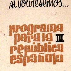 Libros de segunda mano: SI VOLVIÉSEMOS...PROGRAMA PARA LA TERCERA REPÚBLICA ESPAÑOLA. Lote 55905959